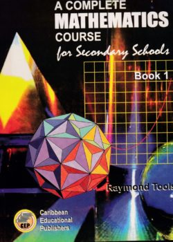A Complete Mathematics Course for Secondary Schools Book 1 – Raymond Toolsie