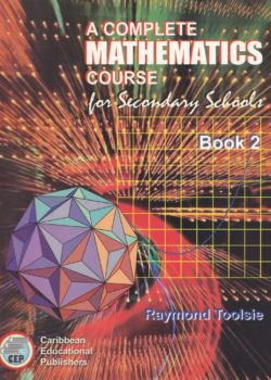 A Complete Mathematics Course for Secondary Schools Book 2 – Raymond Toolsie 9789768014504-e1526505851417