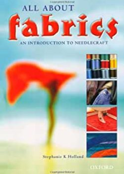 All About Fabrics An Introduction to Needlecraft