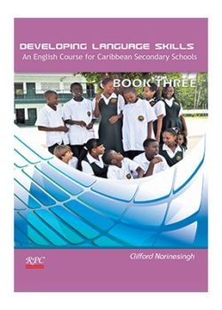 Developing Language Skills. An English course for Caribbean Secondary Schools