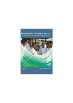Developing Language Skills. An English course for Caribbean Secondary Schools Book 1