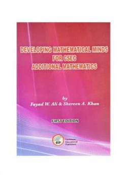 Developing Mathematical Minds for CSEC Additional Mathematics