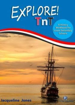 Explore TnT A History Workbook for Lower Secondary Schools