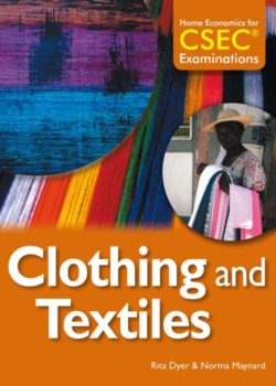 Home Economics CSEC and Beyond Clothing and Textiles