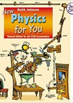 Physics for You by Keith Johnson. Published by Nelson Thornes