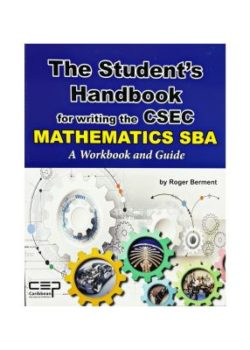 The Student's Handbook for Writing the CSEC Mathematics SBA- A Workbook and Guide