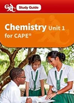 Chemistry for CAPE Unit 1 - A CXC Study Guide