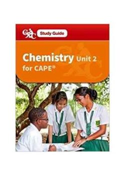 Chemistry for CAPE Unit 2 - A CXC Study Guide