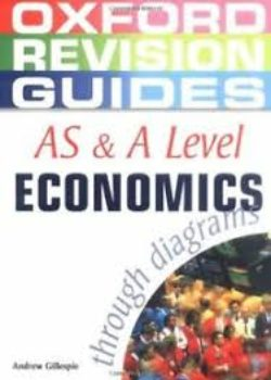 Oxford Revision Guides AS & A Level Economics through Diagrams