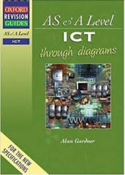 Oxford Revision Guides AS & A Level ICT through diagrams