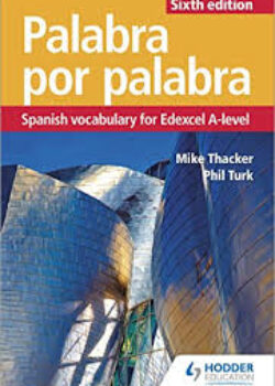 Palabra por Palabra - Spanish Vocabulary for Edexcel A-Level