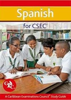 Spanish for CSEC A Caribbean Examinations Cuncil Study Guide