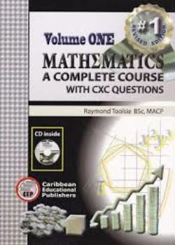 Volume One Mathematics - A Complete Course with CXC Questions